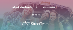 The Physical Network & We Represent Become Street Team