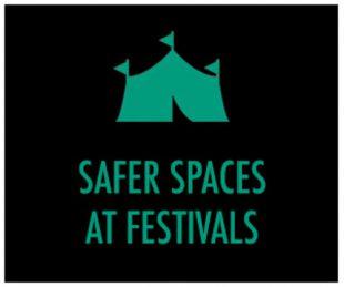 Safer Spaces at Festivals